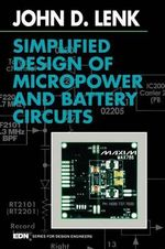 Simplified Design of Micropower and Battery Circuits : New Paradigms, New Challenges, New Approaches - John D. Lenk