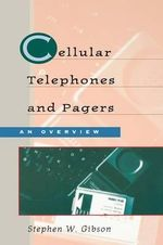 Cellular Telephones and Pagers : An Overview - Stephen W. Gibson