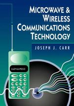 Microwave and Wireless Communications Technology - Joseph J. Carr