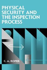 Physical Security and the Inspection Process - Carl Roper