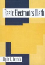 Basic Electronics Math : Institute for Nonlinear Science - Clyde N. Herrick