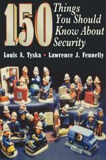150 Things You Should Know About Security - Lawrence J. Fennelly