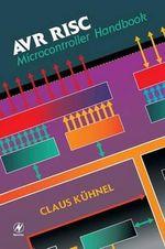 AVR RISC Microcontroller Handbook - Claus Kuhnel