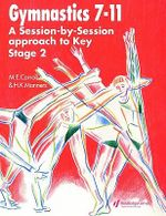 Gymnastics 7-11 : A Session-by-Session Approach to Key Stage 2 - Maggie Carroll