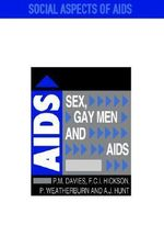Sex, Gay Men and AIDS : Stories - Peter Davies