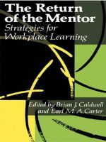 The Return of the Mentor : Strategies for Workplace Learning - Brian J. Caldwell
