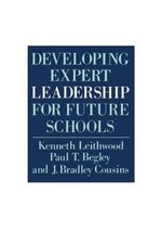 Developing Expert Leadership for Future Schools - Kenneth A. Leithwood