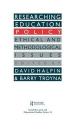 Researching Education Policy : Ethical and Methodological Issues