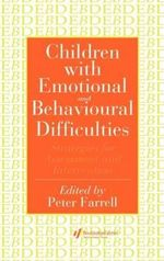 Children with Emotional and Behavioural Difficulties : Strategies for Assessment and Intervention