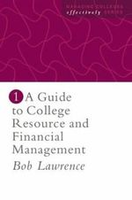 A Guide to College Resource and Financial Management - Robert P. Lawrence