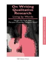 On Writing Qualitative Research : Living by Words - Margot Ely