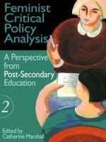 Feminist Critical Policy Analysis : A Post Secondary Education Perspective v.2