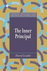 The Inner Principal : Qualitative Studies Series - David Loader