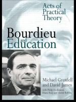 Bourdieu and Education : Acts of Practical Theory - Michael Grenfell