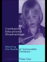 Combating Educational Disadvantage : Meeting the Needs of Vulnerable Children