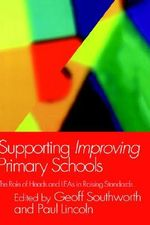 Supporting Improving Primary Schools : The Role of Schools and Leas in Raising Standards