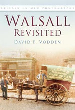 Around Walsall in Old Photographs - David Vodden