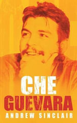 Che Guevara : Pocket Biography - Andrew Sinclair