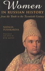 Women in Russian History : From the Tenth to the Twentieth Century - Natalia Pushkareva