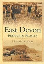 East Devon : People and Places - Ted Gosling