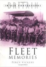 Fleet Memories : A Third Selection - Percy Vickery