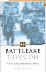 Battleaxe Division : From Africa to Italy with the 78th Division, 1942-45 - Ken Ford