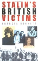 Stalin's British Victims - Francis Beckett