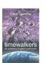 Timewalkers : The Prehistory of Global Colonization - Clive Gamble