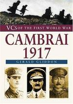 Cambrai 1917 : Cambrai 1917 - Gerald Gliddon