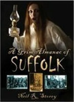 A Grim Almanac of Suffolk : SHIRE - Neil R. Storey