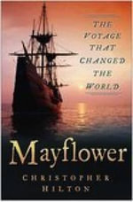 Mayflower : The Voyage That Changed the World - Christopher Hilton