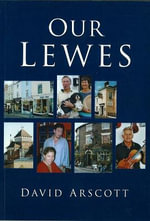 Our Lewes - David Arscott