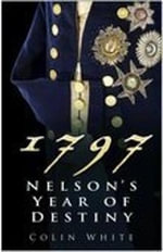 1797 : Nelson's Year of Destiny - Colin White