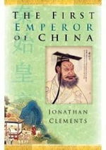 The First Emperor of China : SUTTON - Jonathan Clements