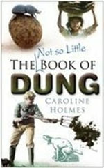 The Not So Little Book of Dung : SUTTON - Caroline Holmes