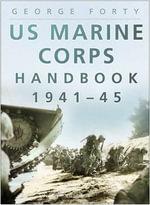 US Marine Corps Handbook 1941-1945 - George Forty