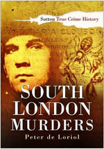 South London Murders - Peter de Loriol
