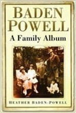 Baden-Powell : A Family Album - Heather Baden-Powell