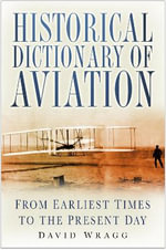 Historical Dictionary of Aviation : From Earliest Times to the Present Day - David Wragg