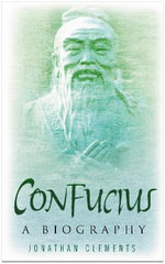 Confucius : A Biography - Jonathan Clements