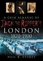 A Grim Almanac of Jack the Ripper's London - Neil R. Storey