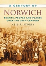 A Century of Norwich - Neil R. Storey