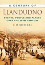 A Century of Llandudno - Jim Roberts