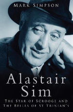 Alastair Sim : The Star of 