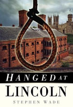 Hanged at Lincoln - Stephen Wade