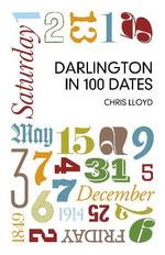 Darlington in 100 Dates - Chris Lloyd