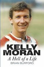 Kelly Moran : A Hell of a Life - Brian Burford