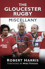 The Gloucester Rugby Miscellany - Robert Harris