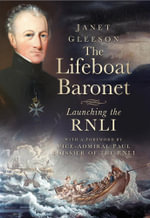 The Lifeboat Baronet : Launching the Rnli - Gleeson Janet eBooks Corporation