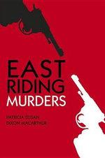 East Riding Murders - Patricia Susan Dixon MacArthur